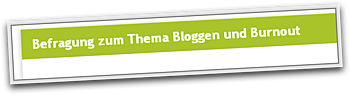 Bloggen gegen Burnout!