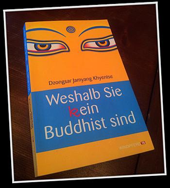 Gelesen: Weshalb Sie (k)ein Buddhist sind